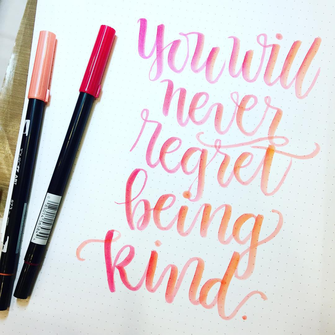 You will never regret being kind   Markers Tombowhellip