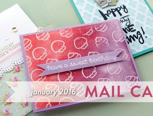 Mail Call - January 2015 - Birthday Cards from YOU!