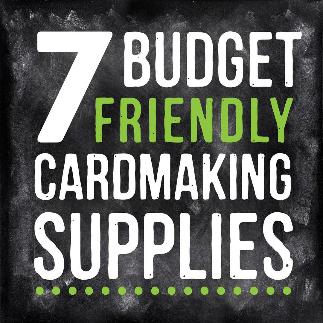 On a budget? Im sharing 7 cardmaking tools or supplieshellip