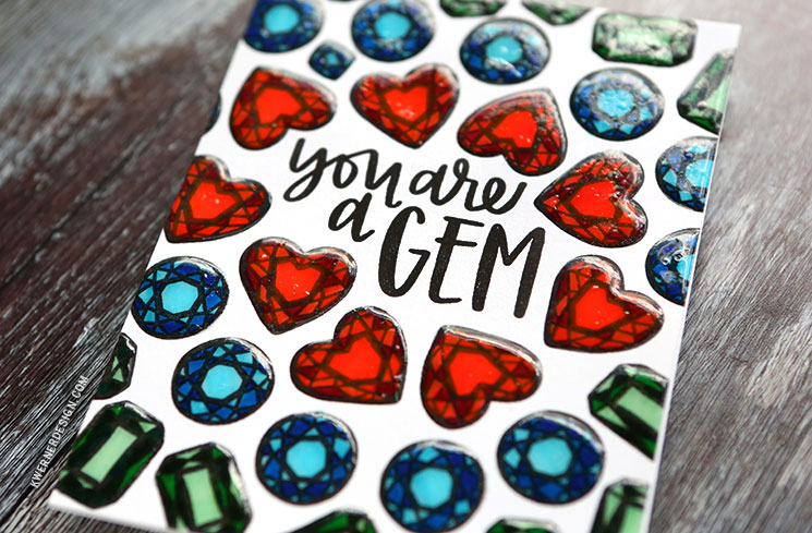 EASY MARKER COLORING ? You?re a Gem Card with Neat & Tangled Stamps