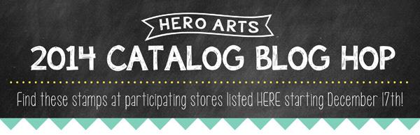Hero Arts 2014 Catalog Blog Hop!