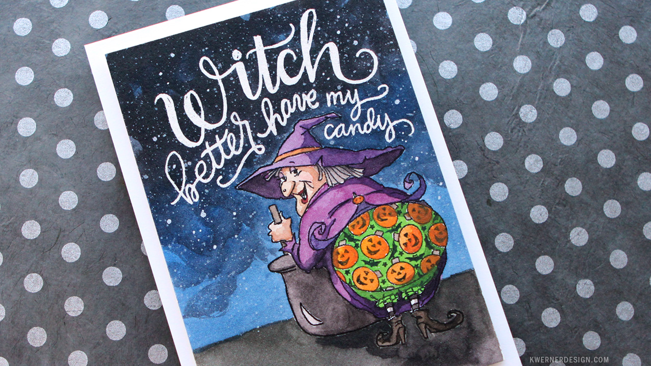 Witch Better Have My Candy (Watercolor Card)