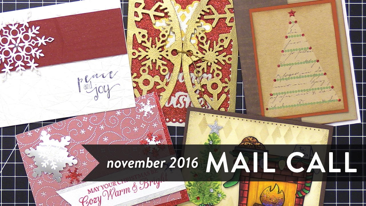 Mail Call November 2016 – Holiday Cards from YOU!
