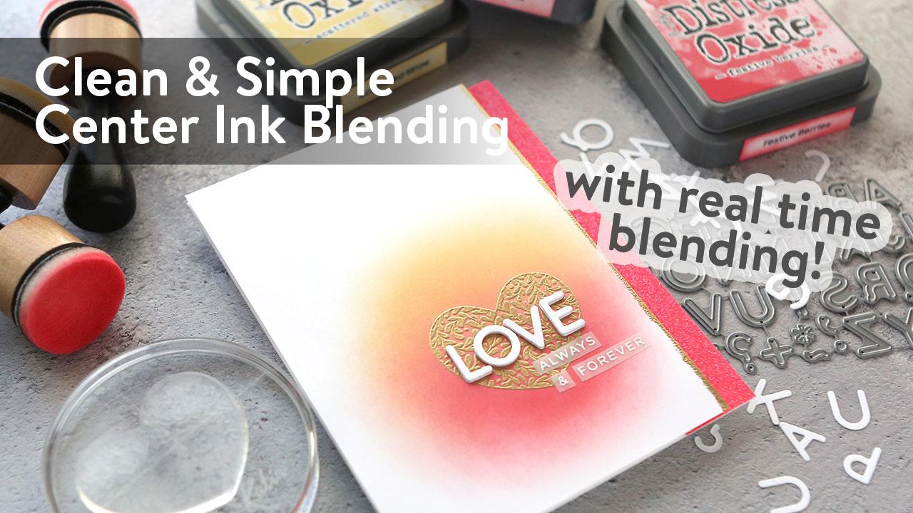 Center Ink Blending with Distress Oxide Inks