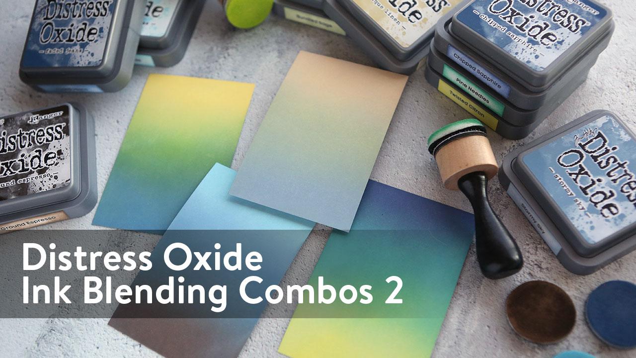 Distress Oxide Ink Blending Color Combinations 2