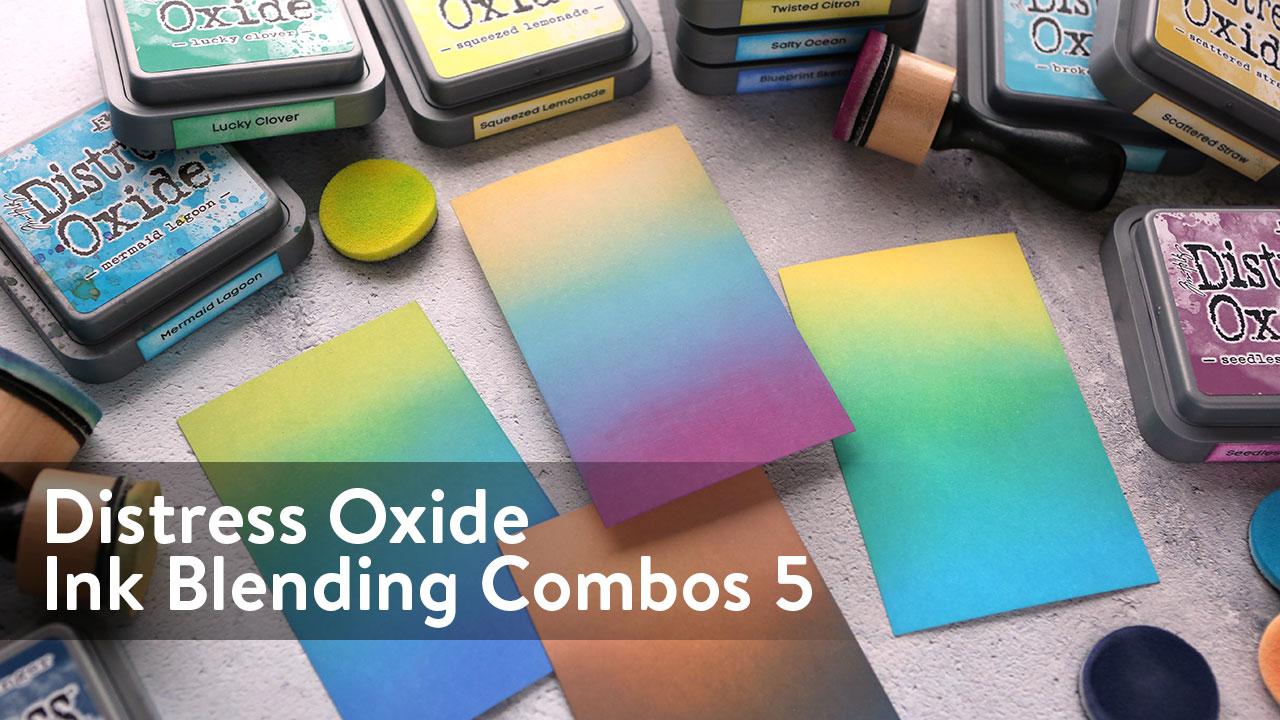 Distress Oxide Ink Blending Color Combinations 5