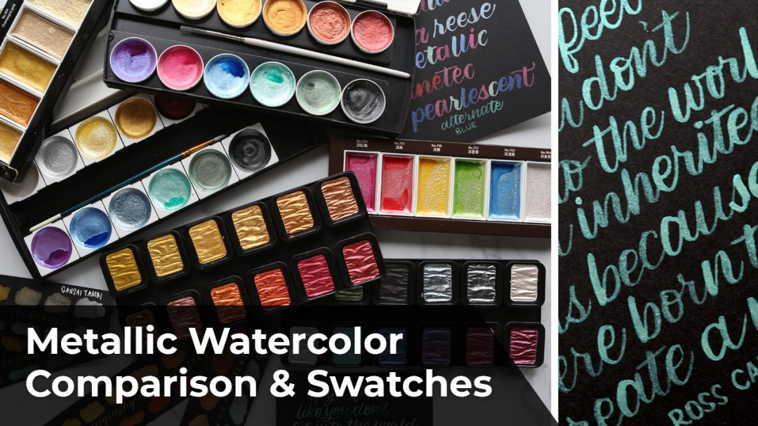 Metallic Watercolor Swatches & Comparison (FineTec, Prima, Gansai Tambi, Brea Reese) + Lettering