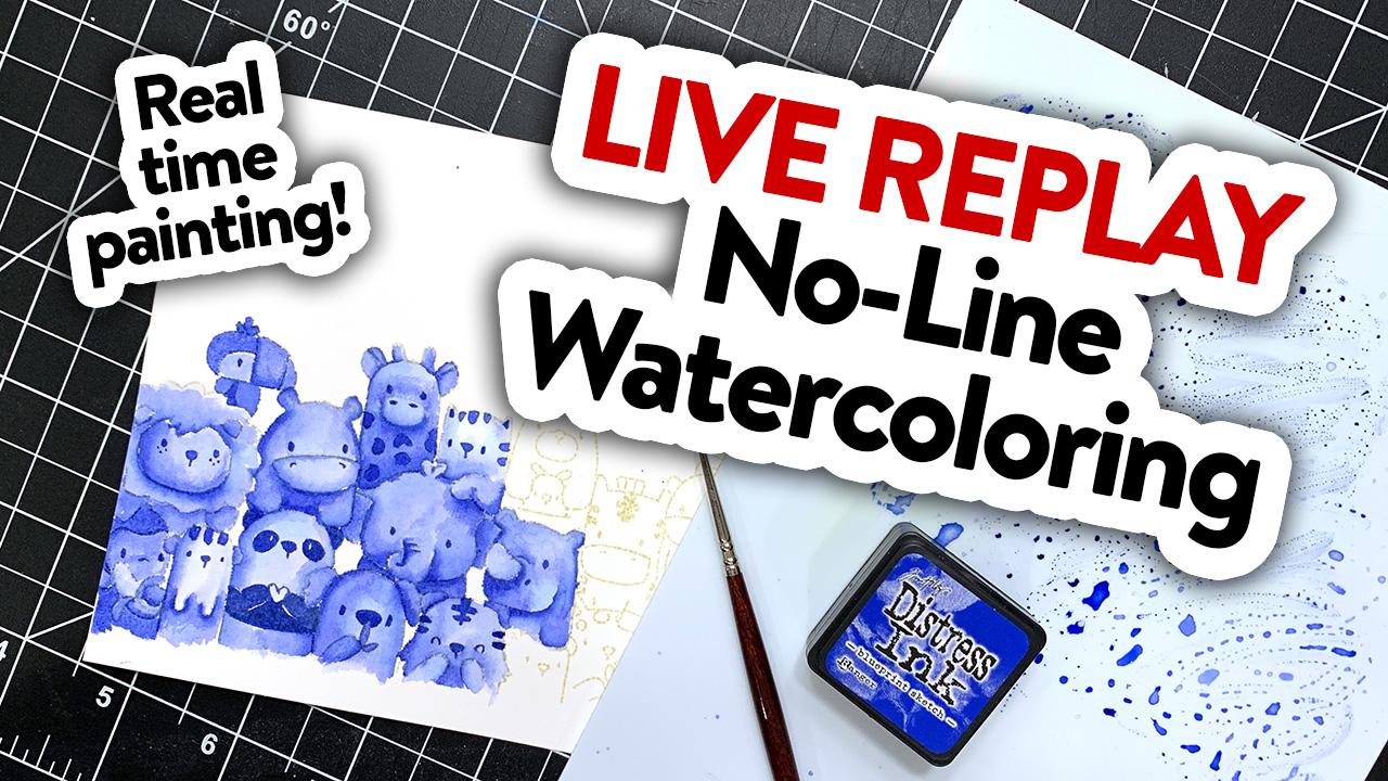 LIVE REPLAY! No-Line Watercoloring (Monochromatic)