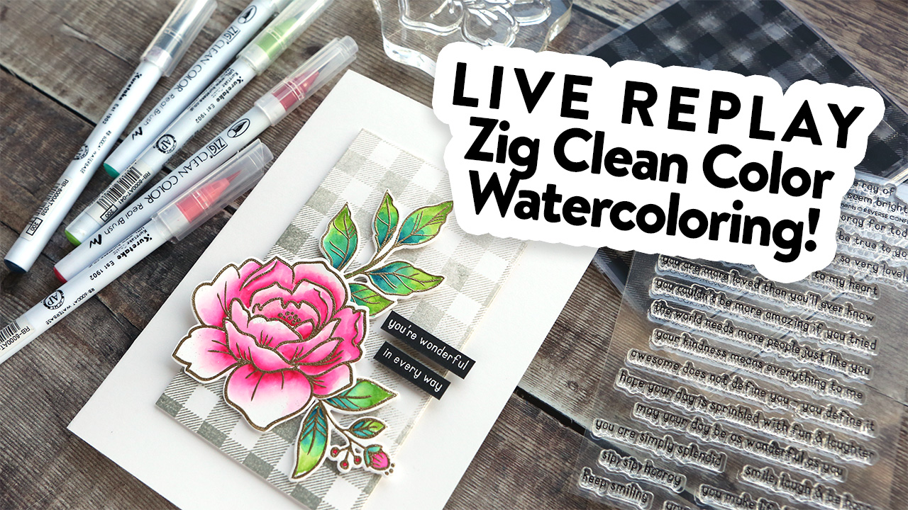 LIVE REPLAY! Zig Clean Color Marker Watercoloring with Reverse Confetti Peony stamps!