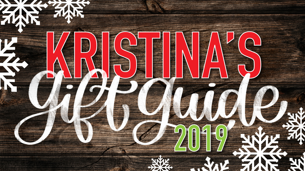 Kristina's Gift Guide 2019 (My non-crafty picks!)
