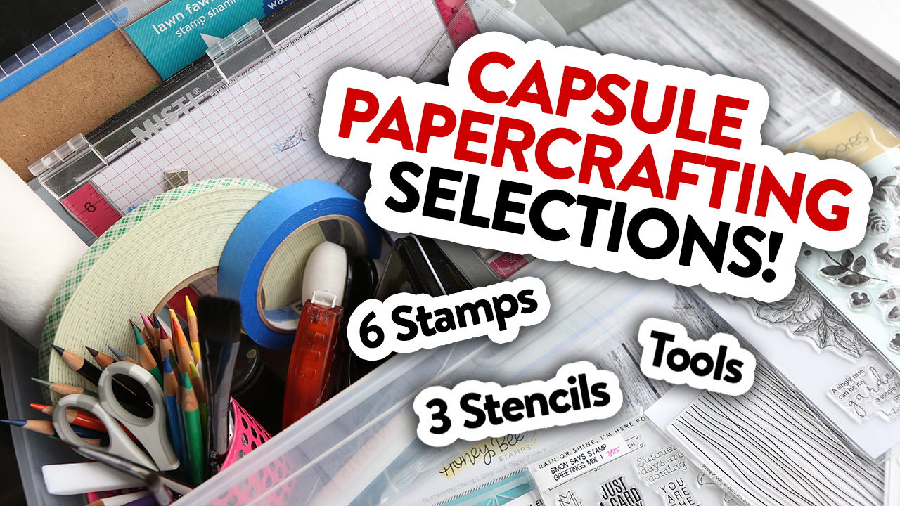 Capsule Papercrafting Selections!