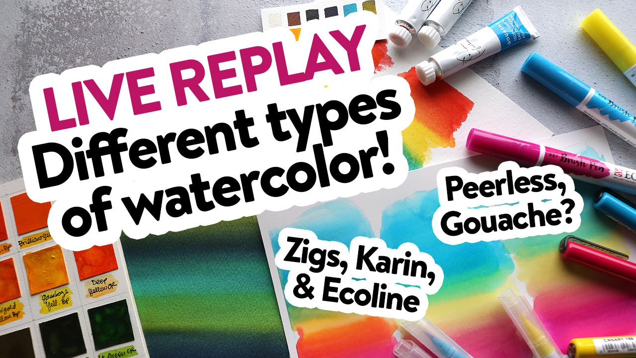 LIVE REPLAY! Painting with SIX different types of watercolor!