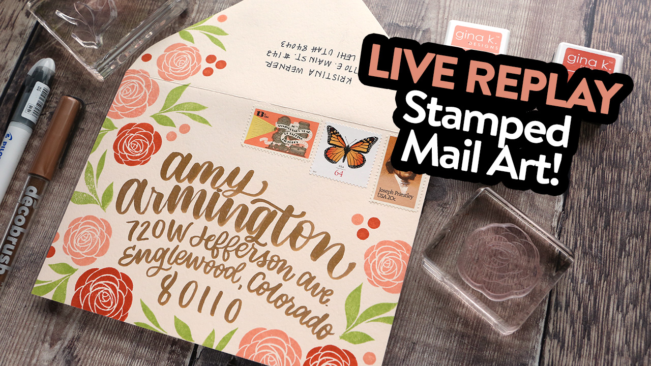 LIVE REPLAY! Mail Art! (Lettering & Stamping)