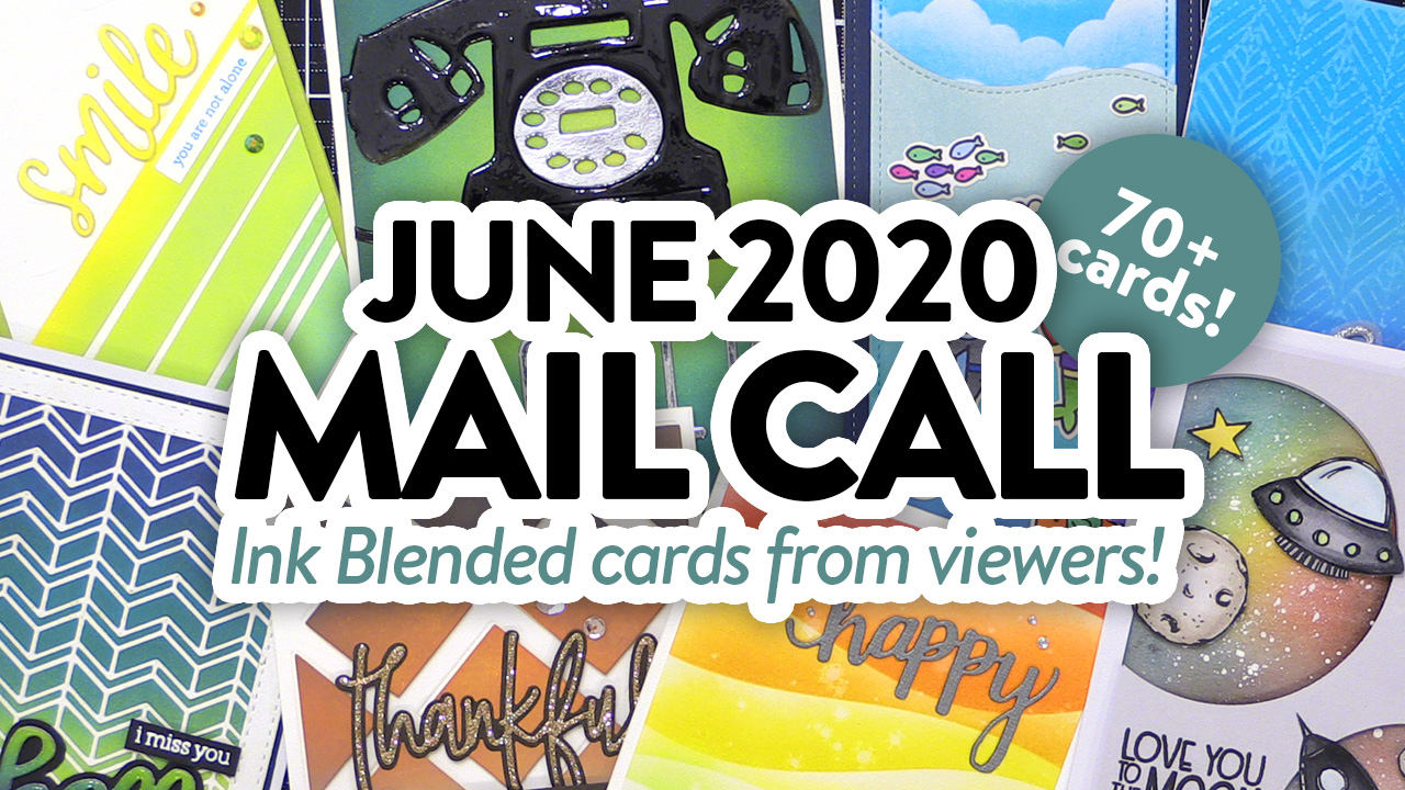INK BLENDING IDEAS from you! June 2020 Mail Call!