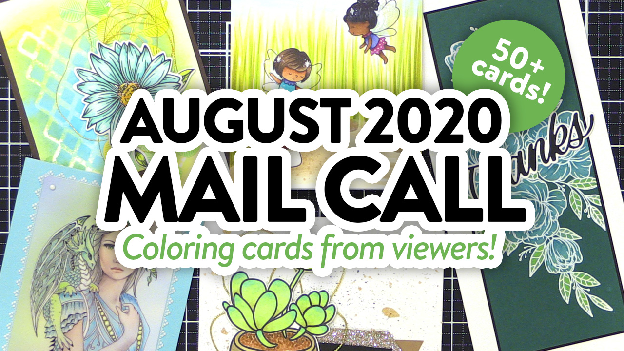 CARDS FROM YOU! All Coloring! Mail Call August 2020