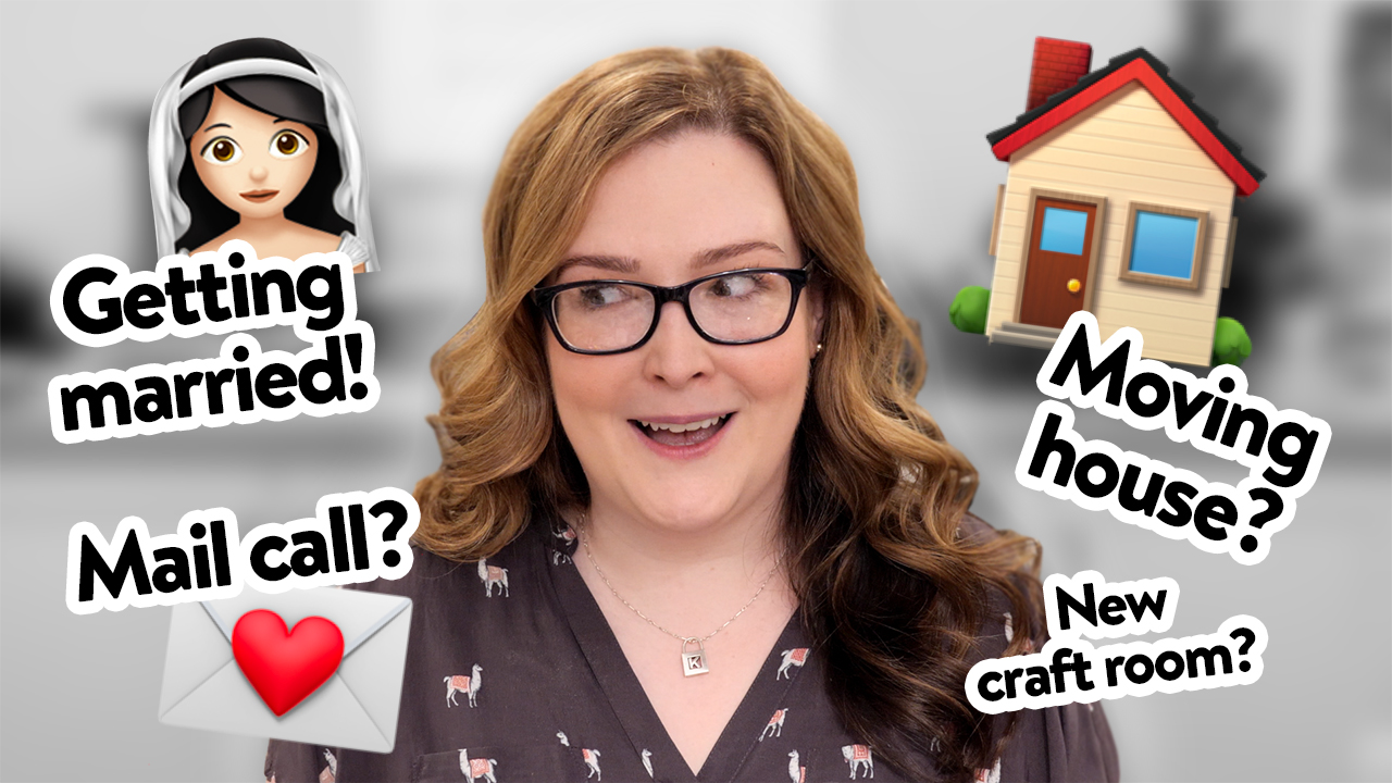 LIFE UPDATE! Getting married, new craft room, and where is mail call?