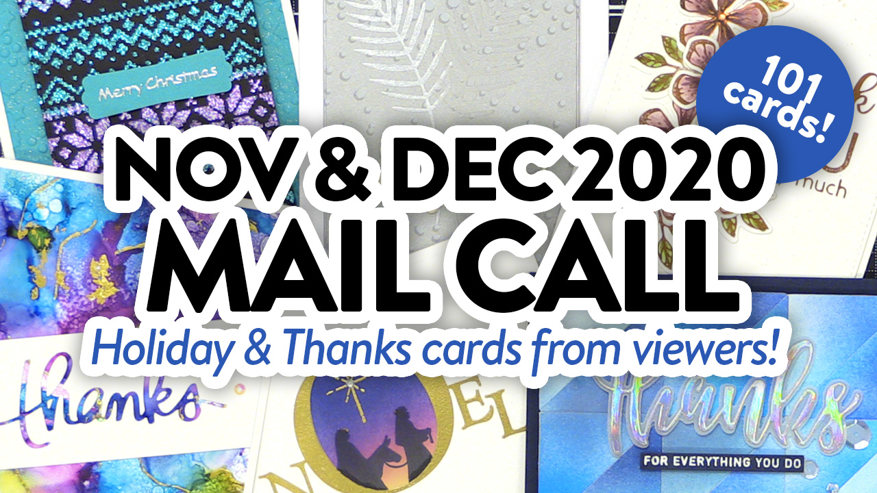 OVER 100 CARDS FROM YOU! Mail Call for November & December 2020!