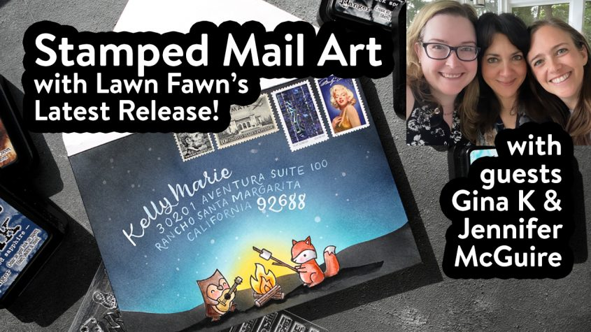Lawn Fawn Mail Art (with special guests Gina K & Jennifer McGuire)