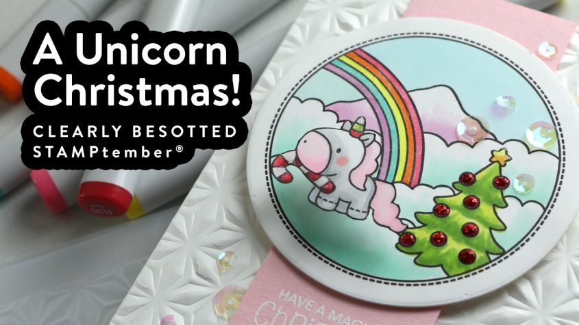 A Unicorn Christmas! Clearly Besotted STAMPtember® stamps